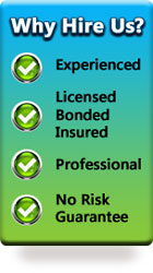 Why hire us? We are experience, licensed, bonded, insured, professional, and no risk guarantee
